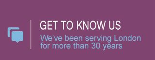 Get to Know Us | We've been serving London for more than 30 years